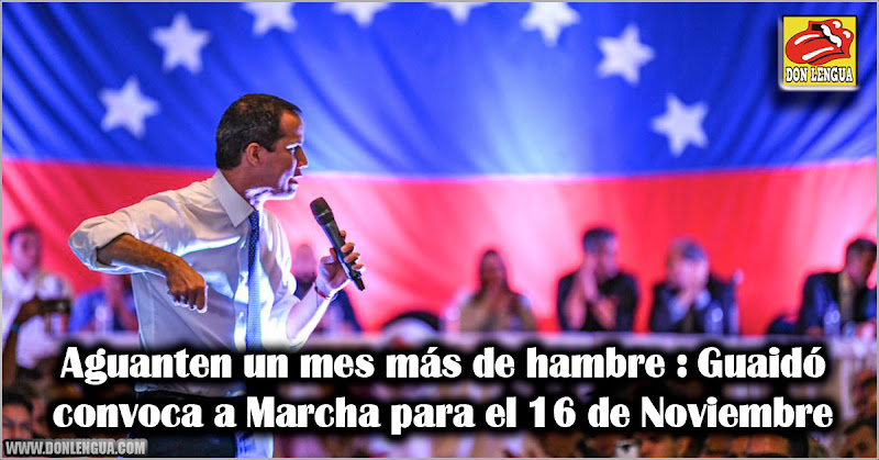 Aguanten un mes más de hambre : Guaidó convoca a Marcha para el 16 de Noviembre