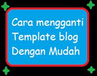 Dua Cara mudah mengganti Template pada blog