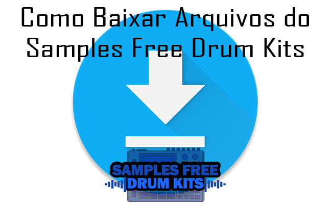 Como Baixar Arquivos do Samples Free Drum Kits