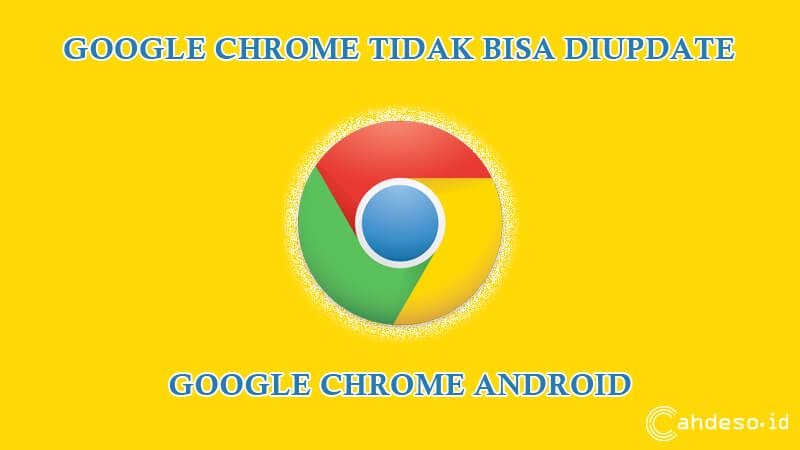 Cara Mengatasi Google Chrome Tidak Bisa Update di HP