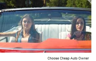 Choose Cheap Auto Owner Insurance