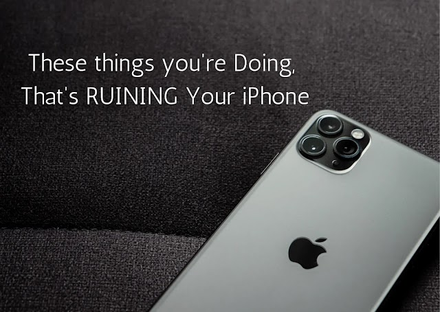 These things You're Doing, That's RUINING Your iPhone!