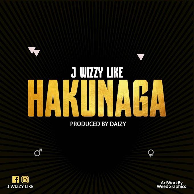 AUDIO | J WIZZY LIKE - HAKUNAGA  DOWNLOAD NOW