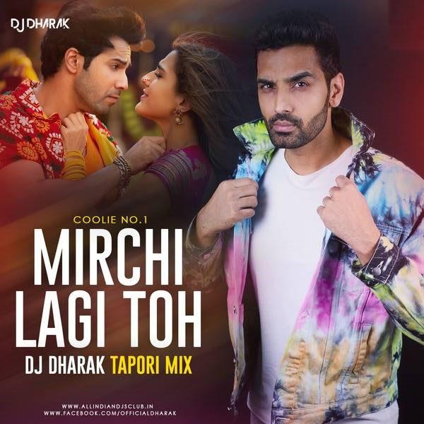 Mirchi Lagi Toh ( Tapori Mix ) - DJ Dharak
