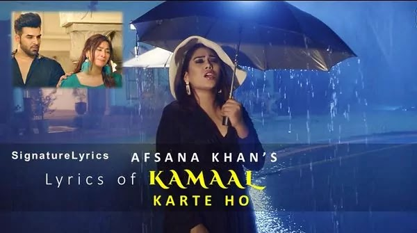 KAMAAL KARTE HO LYRICS - AFSANA KHAN Ft. Paras Chhabra and Mahira Sharma