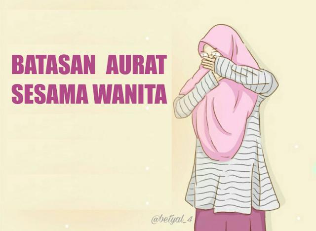 Muslimah Harus Tahu, Inilah Batasan Aurat Bagi Sesama Wanita