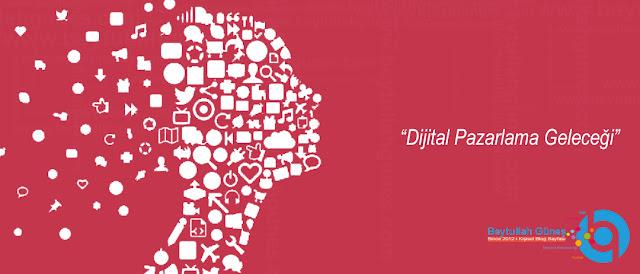 Dijital Pazarlama Geleceği