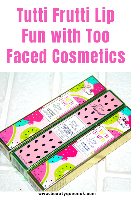 Too Faced Tutti Frutti Lip Glaze and Gloss with Swatches