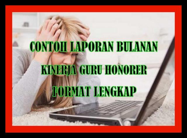 Download Contoh Laporan Kinerja Bulanan Guru Honorer Format Terbaru