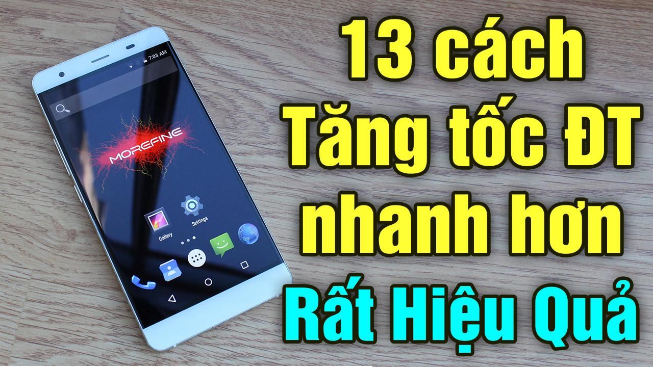 13 Cách tăng tốc điện thoại Android nhanh