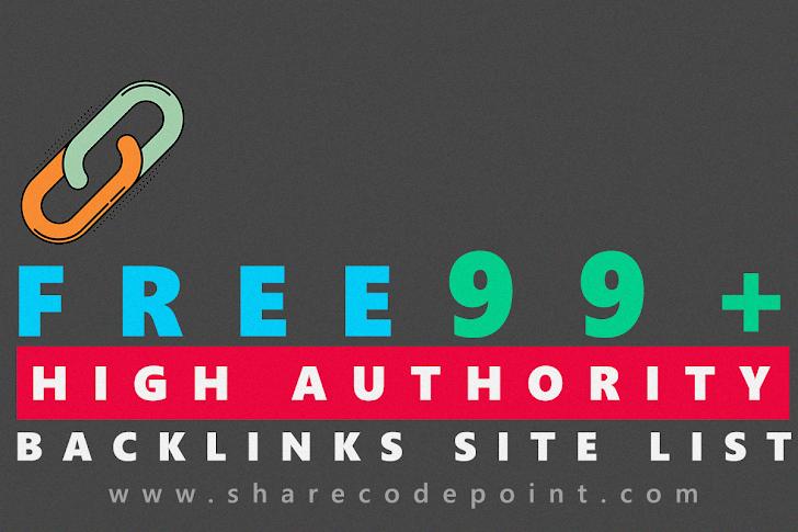 Get Free 99+ High do follow Authority Backlinks Site List & building backlinks
