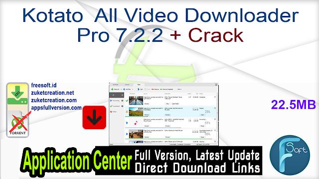 Kotato All Video Downloader Pro 7.2.3 + Crack