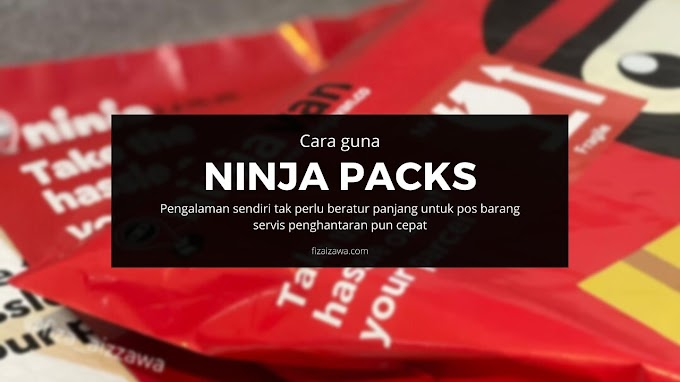 Cara guna Ninja Packs | Pengalaman sendiri tak perlu beratur panjang untuk pos barang servis penghantaran pun cepat