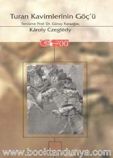 Karoly Czegledy - Turan Kavimlerinin Göçü