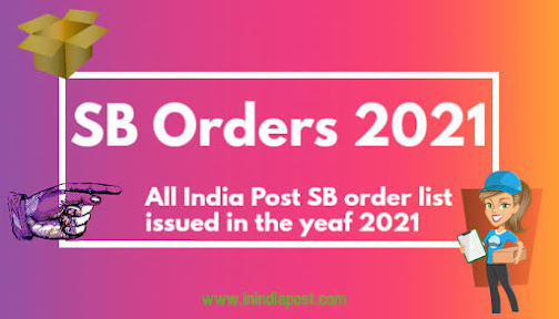 List of all latest India Post SB Order 2021 (Post Office) issued by DOP