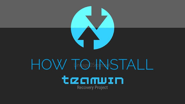 complete guide installing twrp as android custom recovery