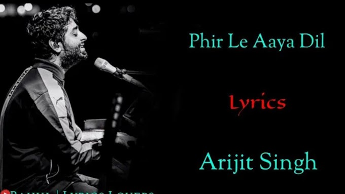 Phir Le Aya Dil Lyrics | Barfi! | Arijit Singh | Ranbir K , Priyanka C , Ileana D'cruz | Pritam