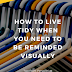 How to live tidy when you need to be reminded visually