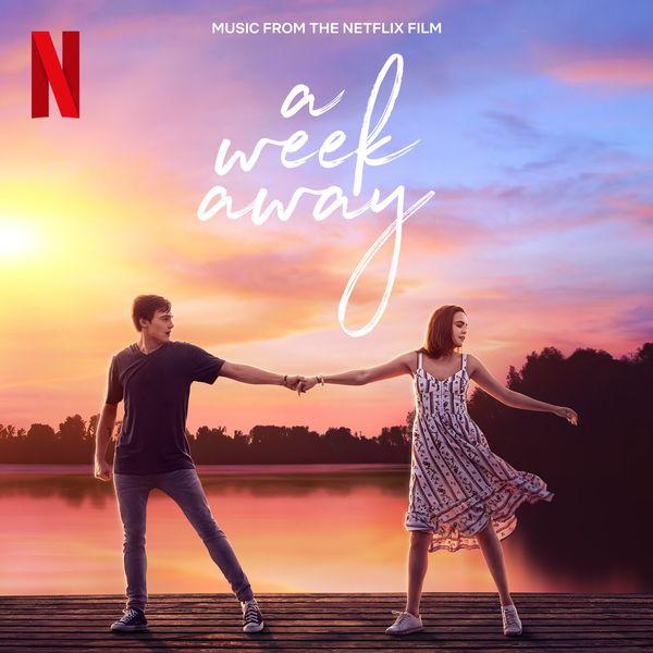 The Cast Of Netflix's Film A Week Away – A Week Away (Music From The Netflix Film) 2021 (Exclusivo WC)