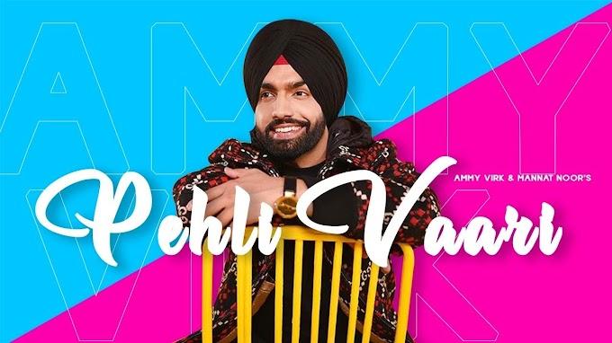 Pehli Vaari Lyrics - Ammy Virk | Mannat Noor