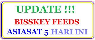 Bisskey Feeds Asiasat 5 Hari ini