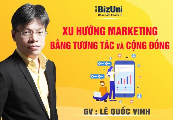 Share khóa học Xu hướng Marketing bằng tương tác và cộng đồng