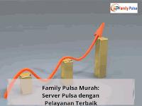 Family Pulsa Murah: Server Pulsa dengan Pelayanan Terbaik
