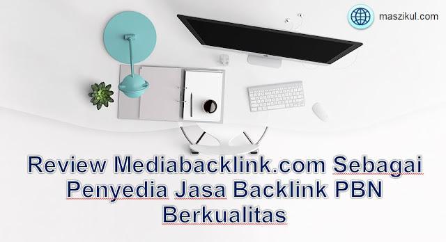 Review Mediabacklink.com Sebagai Penyedia Jasa Backlink PBN Berkualitas
