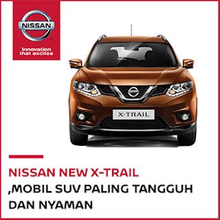Nissan Mobil X-Trail Sang Pelopor Mobil SUV Paling Mewah dan Kelas Premium di Indonesia