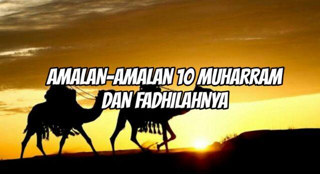 Amalan-amalan 10 Muharram dan Fadhilahnya