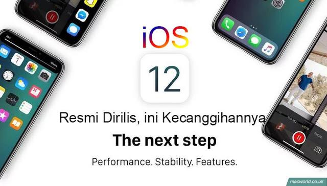 iOS 12 Resmi Rilis, Inilah Kelebihan dan Cara Instalansinya untuk Storage Kecil