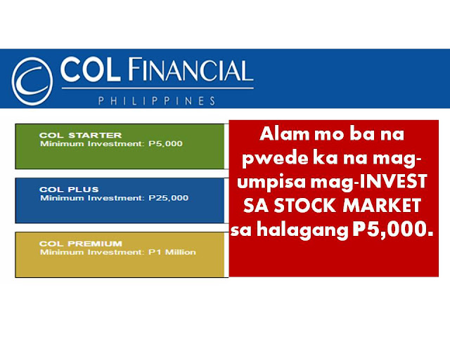 Philippine investment, stock.market, How to, investing, investment,  There are so many good reasons why stock investment is a better preference than starting a business. For one reason, stock investing can give you the chance to invest your money in a more stable company. Another thing, you don't need much money just to start investing.   In as little as P5,000 you can open a stock trading account in Col Financial and start receiving dividends.   Check here: How To Start Investing In Stocks Through BDO   You can choose from different stock brokers. With Col Financial, you can also choose three different kinds of account depending on how much money you will invest.   COL STARTER Minimum Investment: P5,000    An entry-level account suitable for long term investing. Provides access to basic research reports, standard market information, and end-of-day charting data.  COL PLUS Minimum Investment: P25,000    For active traders. Provides streaming quotes, comprehensive research reports and live chart data with some customizable features.   COL PREMIUM Minimum Investment: P1 Million    For the premier investor. Provides access to all available features and a personal relationship manager dedicated to assist you.    What are the steps to open an account with Col Financial?  1. Choose what account type would apply best for you depending on the amount of investment.  a. Col Starter- P5,000 b. Col Plus- P25,000  c. Col Premium- P1 Million 2. Download and fill up the application forms here. You will need TIN or Tax Identification Number. Read here how you can apply or recover your lost TIN.  3. Submit the filled up form with the following documents:  Photocopy of one (1) valid government issued ID Photo and signature must be clear FOR ITF  (In-Trust-For) Account - or account for minor child.  Photocopy of one (1) valid government issued ID of the parent, Photo and signature must be clear Birth Certificate of the minor applicant  You may personally submit originally signed forms and clear ID documents to COL Financial or through iRemit branches.  You may also send the originally signed forms to COL Financial Business Center.   Addresses are:  COL FINANCIAL BUSINESS CENTER 2403B East Tower, PSE Centre, Exchange Road, Ortigas Center, Pasig City 1605, Philippines  COL FINANCIAL MAKATI INVESTOR CENTER Mezzanine, Citibank Center, 8741 Paseo de Roxas Makati City 1227, Philippines  IREMIT BRANCHES (ABROAD for Overseas Remittance) click here for a list of their branch offices  4. After submitting the application and  requirements, a sales officer will review your application and contact you to inform you of the status of your application or any other requirements that may be needed.         How do I fund my Col Financial account?  You can fund your account online, over-the counter through some banks, through remittance or by sending a check.   ONLINE BILLS PAYMENT  *Please see Bank Service fees here    Bank of the Philippine Islands (BPI) Click here for instructions ›› Banco de Oro (BDO) Click here for instructions ›› Metrobank Click here for instructions ›› Asia United Bank Click here for instructions ››   OVER-THE-COUNTER BILLS PAYMENT   Bank of the Philippine Islands (BPI) View sample payment slip ›› Banco de Oro (BDO) View sample payment slip ›› Metrobank View sample payment slip ›› Asia United Bank View sample payment slip ››   COL BUSINESS CENTER   2403-B East Tower, PSE Centre Exchange Road, Ortigas Center,  Pasig City, Philippines 1605    OVERSEAS REMITTANCE   Banco de Oro (BDO) Click here for instructions ›› iRemit (www.myiremit.com) The iRemit option has the following benefits: No need to send a receipt to COL Financial Faster crediting time Less charges Click here for instructions ››  *All checks must be payable to COL FINANCIAL GROUP, INC. Please include your Name and COL Account No. at the back.  ©2016 THOUGHTSKOTO