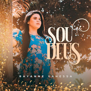 Baixar Música Gospel Sou Deus - Rayanne Vanessa Mp3