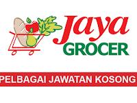 Kekosongan Jawatan Terkini di Jaya Grocer - Pelbagai Jawatan | Gaji sehingga RM6,000