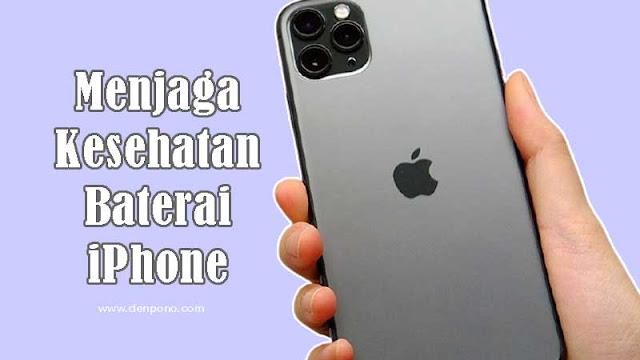 Kenali Cara Menjaga Kesehatan Baterai iPhone Berikut Ini!