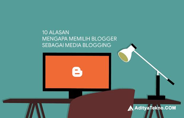Alasan Mengapa Memilih Blogspot untuk membuat blog
