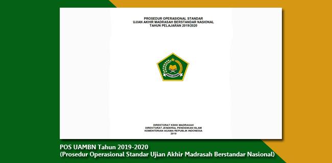 POS UAMBN Tahun 2019-2020 (Prosedur Operasional Standar Ujian Akhir Madrasah Berstandar Nasional) MTs MA