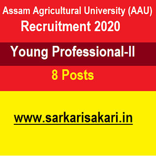 Assam Agricultural University (AAU) Recruitment 2020- Young Professional-II (8 Posts)