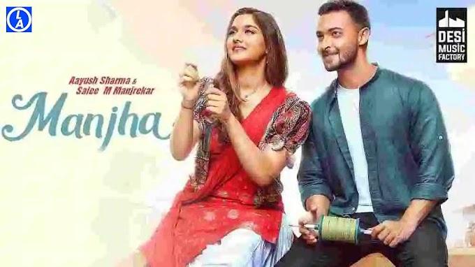 Manjha Song Lyrics in English - Vishal Mishra | Aayush