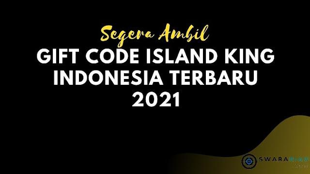 Gift Code dan Cara Memasukkan Gift Code Island King Indonesia Terbaru 2021
