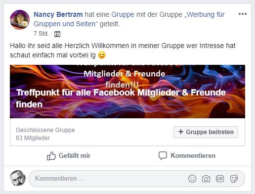 """Nancy Bertram hat eine Gruppe mit der Gruppe """"Werbung für Gruppen und Seiten"""" geteilt. 7 Std. ·  Hallo ihr seid alle Herzlich Willkommen in meiner Gruppe wer Intresse hat schaut einfach mal vorbei lg 😉"""
