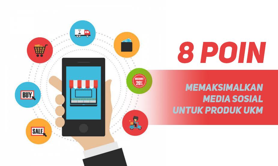 (8 Poin) Memaksimalkan Media Sosial untuk Produk UKM