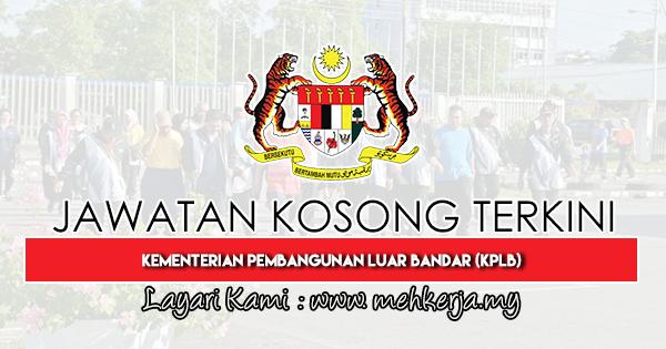 Jawatan Kosong Terkini 2019 di Kementerian Pembangunan Luar Bandar (KPLB)
