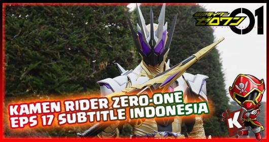 Kamen Rider Zero-One Episode 17 Subtitle Indonesia