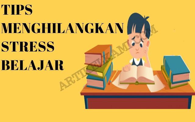 Cara Menghilangkan Stress Belajar