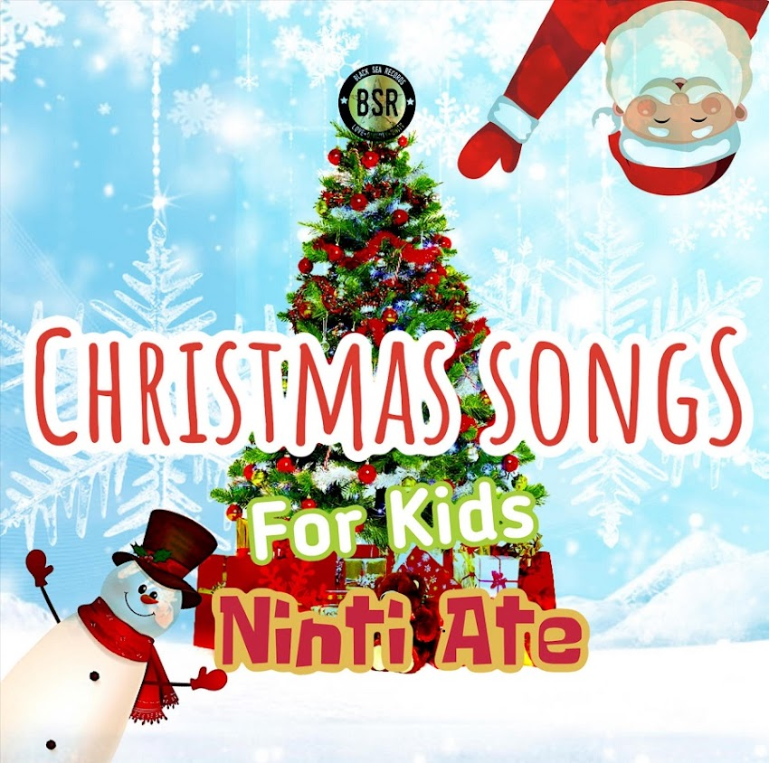 CHRISTMAS SONGS FOR KIDS BY NINTI ATE