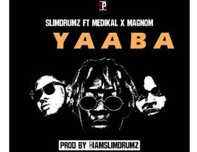 Slim Drumz – Yaaba (Feat. Medikal & Magnom)