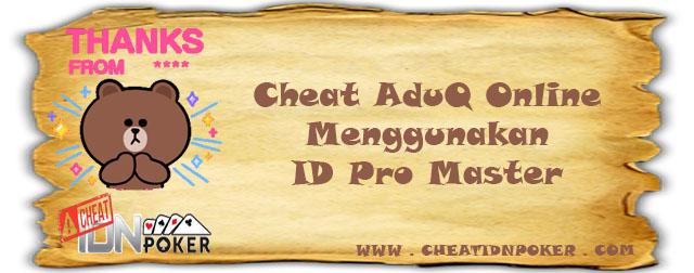 Cheat Aduq Online Menggunakan ID Pro Master