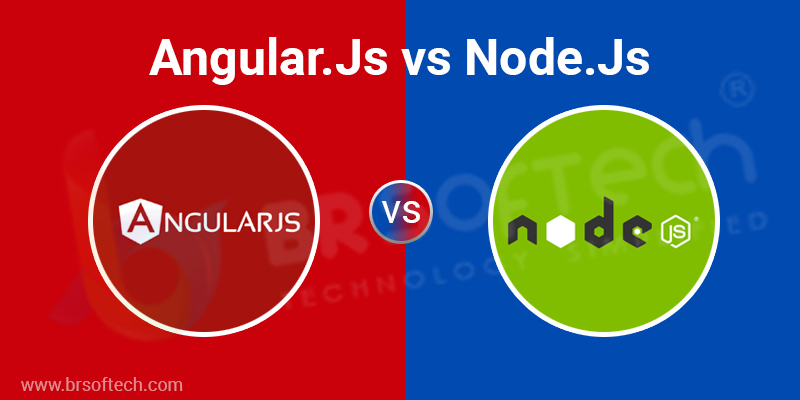 What is AngularJS & Node JS? What is the Difference Between