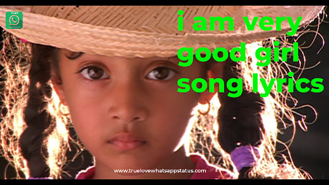 i am very good girl song lyrics